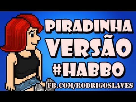 Baixar Piradinha (Versão Habbo)