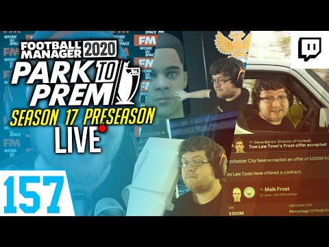 Park To Prem FM20 | Tow Law Town #157 - PRESEASON 17 LIVESTREAM HIGHLIGHTS! | Football Manager 2020