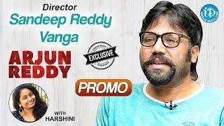 Arjun Reddy Movie Director Sandeep Reddy Vanga Exclusive Interview
