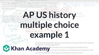 AP US history multiple choice example 1   US History   Khan Academy