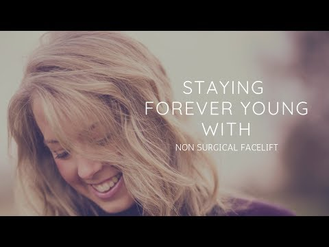 Staying Forever Young With Non Surgical Facelift