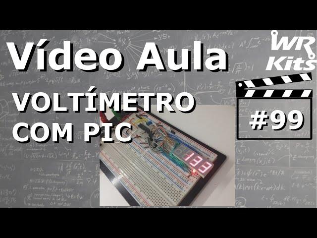 VOLTÍMETRO COM PIC | Vídeo Aula #99