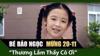 Bé Bảo Ngọc - Thương Lắm Thầy Cô Ơi MV OFFICIAL - | Mừng Ngày Nhà Giáo Việt Nam 20 - 11