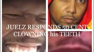 Juelz Santana RESPONDS 50 Cent CLOWNING his TEETH claims he Photoshopped DENTURES