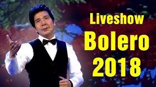 Hồ Quang 8 - LIVESHOW Bolero Gây Nghiện 2018 - Lk Nhạc Vàng Bolero Trữ Tình Hay Nhất 2018