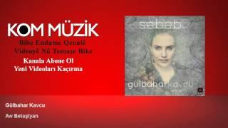 Gulbahar Kavcu - Gulbahar Kavcu / Aw Bektaşîyan /Hey Bektashis
