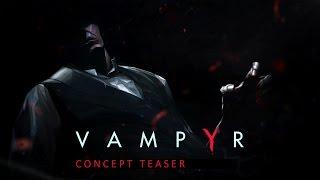 VAMPYR: CONCEPT TEASER