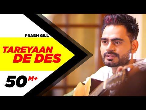 Tareyaan De Des ( Full Video ) | Prabh Gill | Maninder Kailey | Desi Routz | Sukh Sanghera
