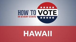 How to Vote in Hawaii in 2018