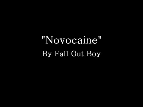 Novocaine - Fall Out Boy (Lyrics)