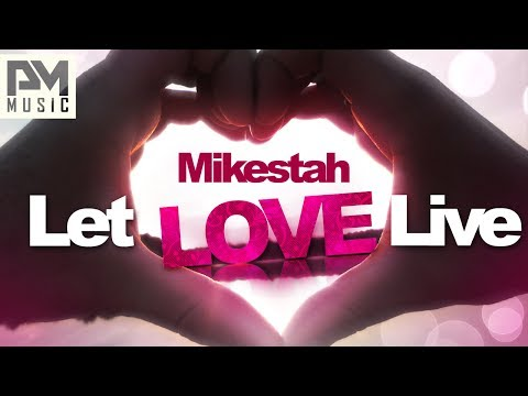 Mikestah - Let Love Live (Radio Edit)