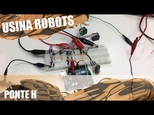 PONTE H | Usina Robots US-2 #006