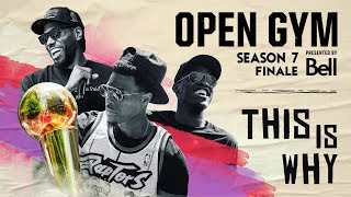 Open Gym: Presented by Bell | Finals | This is Why