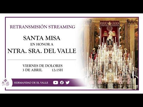 Santa Misa en honor a Nuestra Señora del Valle - Viernes de Dolores 2020