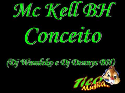 Baixar Mc Kell BH-Conceito (Dj Wandeko & Dj Dennys BH)
