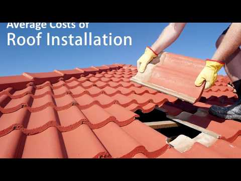 Average Costs of Roof Installation