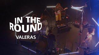In The Round   Valeras