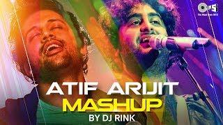 Atif Aslam Arijit Singh Mashup – DJ Rink Video HD