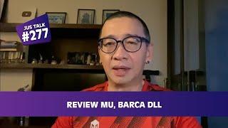 JUS TALK #294: REVIEW MU, BARCA DLL