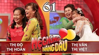 MOTHER&DAUGHTER-IN-LAW| #61 UNCUT| Thi Do - Thi Hoan | Thi Van - Thi Viet| 120518 💛