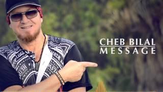 Cheb Bilal  - Message 2015