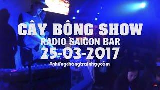 QUĂNG TAO CÁI BOONG LIVE - CÂY BÔNG SHOW (Huỳnh James x Pjnboys) |RADIO SAIGON BAR 25/03/2017|