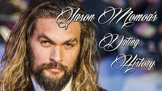 ♥♥♥ Women Jason Momoa Has Dated ♥♥♥