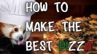 How To Make The Best Pizza In The World!