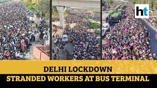 Migrant workers swamp Delhi bus terminal, social distance ..