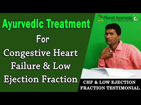 Ayurvedic Treatment of Congestive Heart Failure (CHF) & Low Ejection Fraction