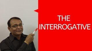 The Interrogative - Learn English With Satish Rawal