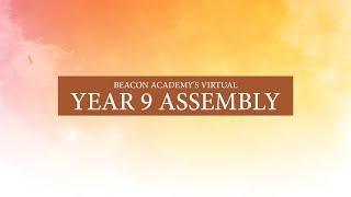 Beacon Academy's Virtual Year 9 Assembly