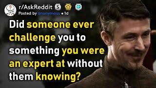 Don't challenge the expert! (r/AskReddit)