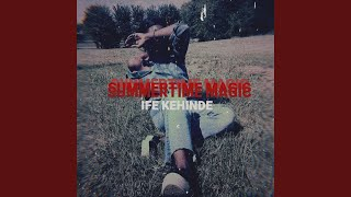 Summertime Magic (feat. Ife Kehinde)