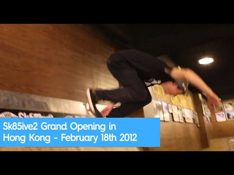 Sk85ive2 Grand Opening in Hong Kong
