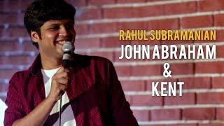 John Abraham & Kent | Stand up Comedy by Rahul Subramanian