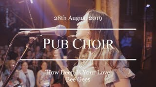 """How Deep Is Your Love"" (Bee Gees) - Pub Choir in Brisbane"