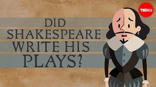 Did Shakespeare write his plays? - Natalya St. Clair and Aaron Williams