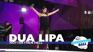 Dua Lipa - 'Hotter Than Hell' (Live At Capital's Summertime Ball 2017)
