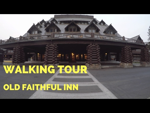 Old Faithful Inn | Walking Tour | Yellowstone