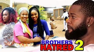 Brothers Hatred Season 2 - New Trending Nigerian Movies on YouTube 2018 Full HD
