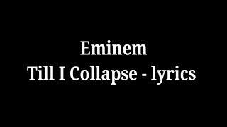 Eminem - Till I Collapse Lyrics.