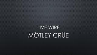 Mötley Crüe   Live Wire (Lyrics)