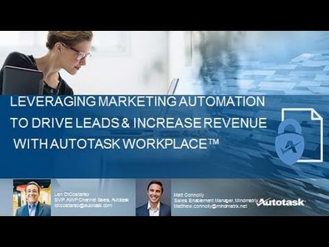 Leveraging Marketing Automation to Drive Leads & Increase Revenue with Autotask Workplace™