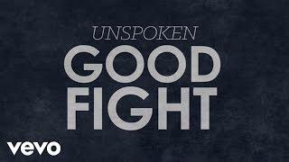 Unspoken - Good Fight (Lyric Video)