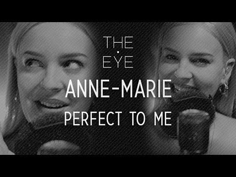 Anne-Marie - Perfect To Me (Acoustic)   THE EYE