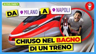 Da Milano a Napoli Chiuso nel Bagno di un Treno Senza Biglietto - [Si Può Fare?] - theShow