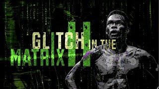 Glitch in the Matrix II: An Israel Adesanya Film by Mike Ciavarro