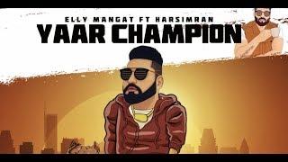 Yaar Champion – Elly Mangat Ft Harsimran
