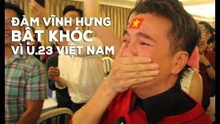 Đàm Vĩnh Hưng hủy họp báo, bật khóc trước chiến thắng của U.23 Việt Nam